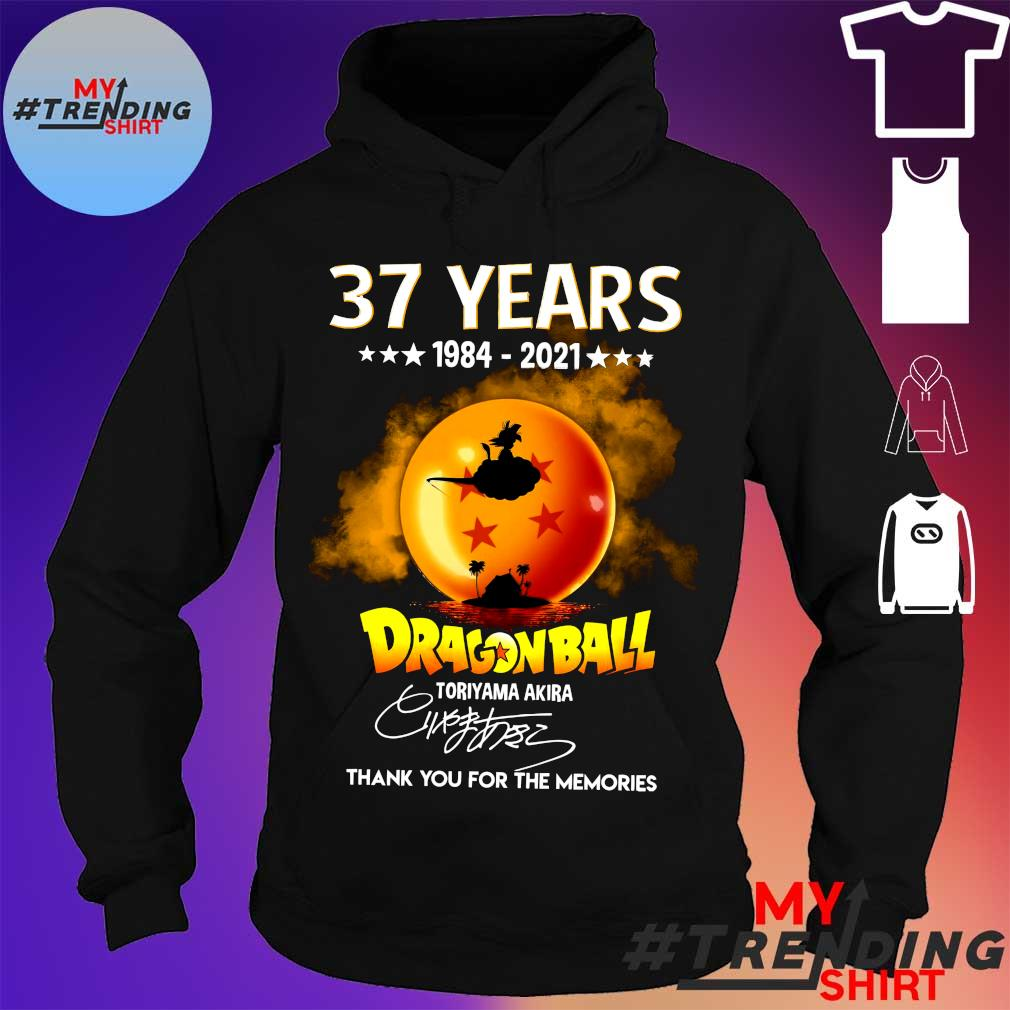 37 Years 1984 2021 Dragon Ball thank you for the memories s hoodie