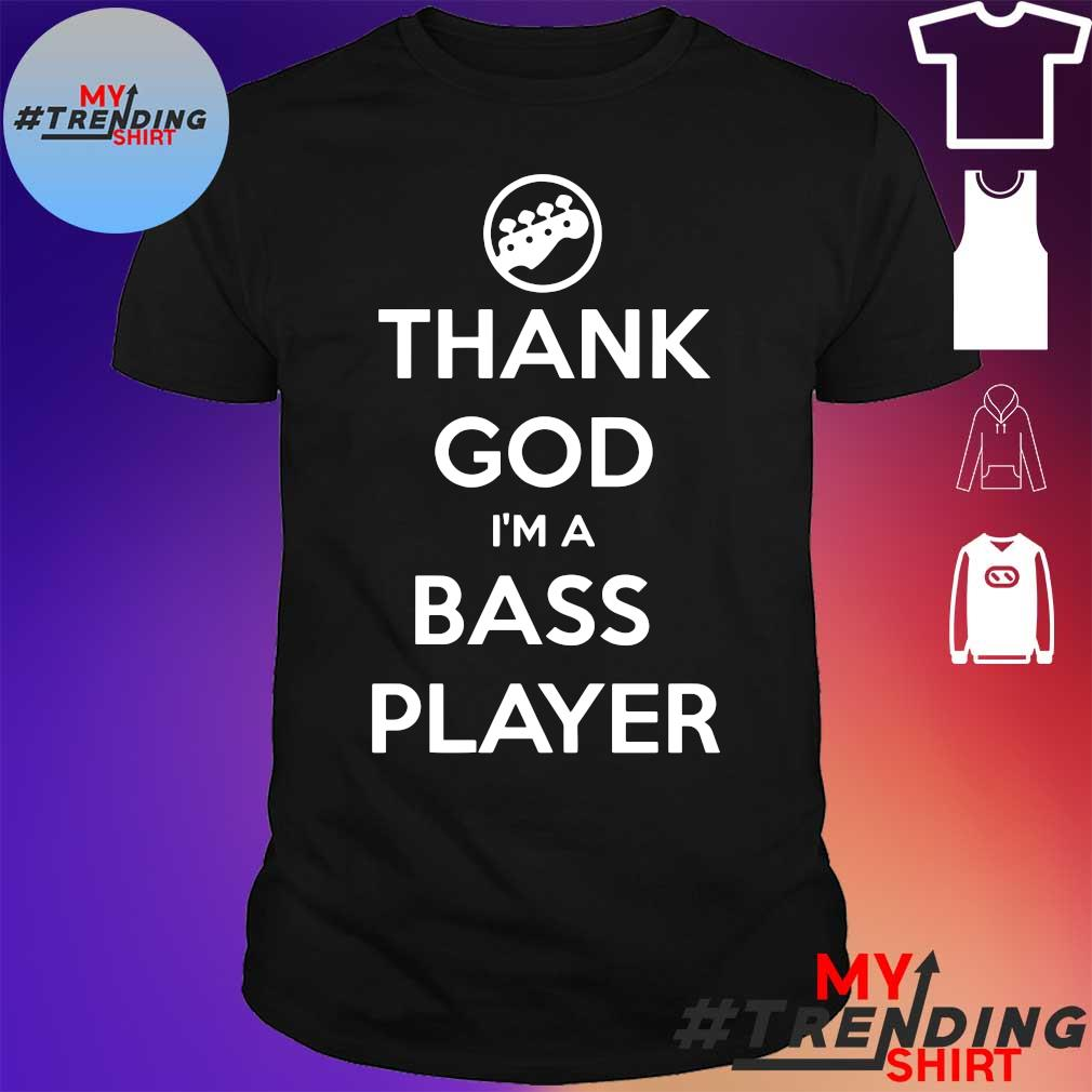 Guitar thank god i'm a bass player shirt