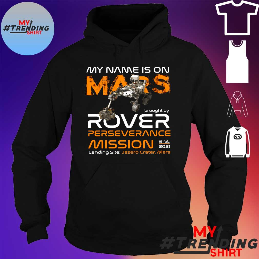 My name is on mars brought by rover perseverance mission landing site s hoodie