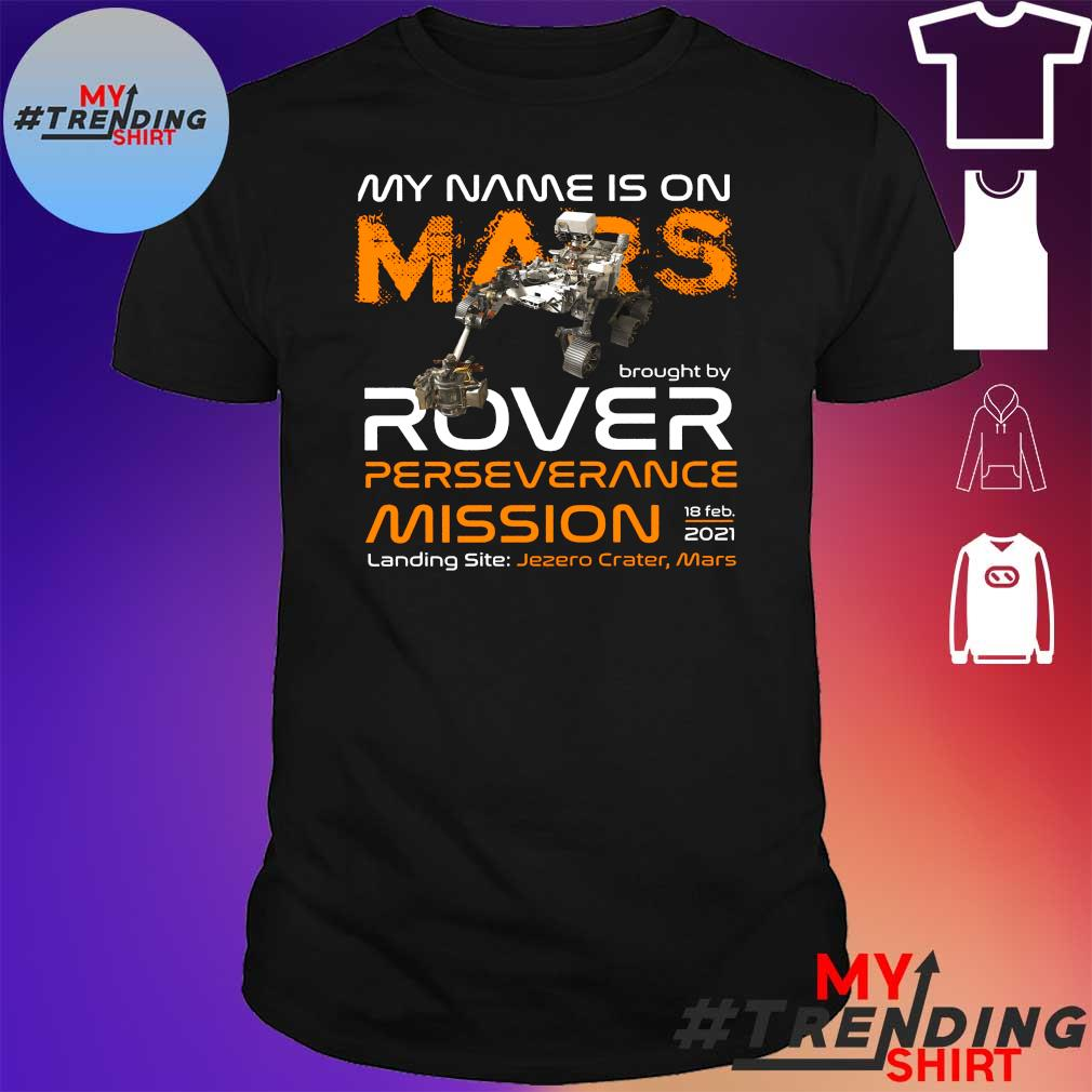 My name is on mars brought by rover perseverance mission landing site shirt