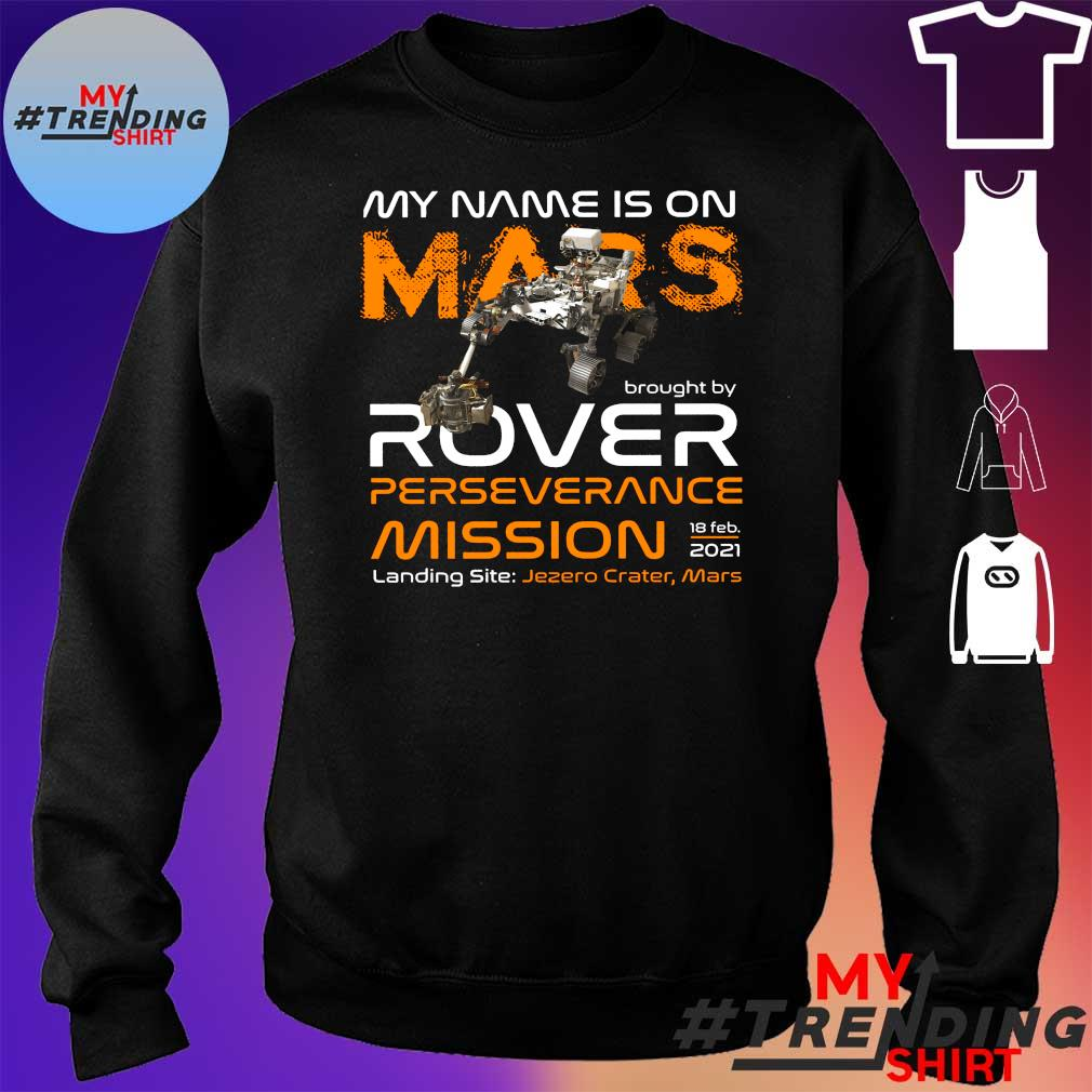 My name is on mars brought by rover perseverance mission landing site s sweater