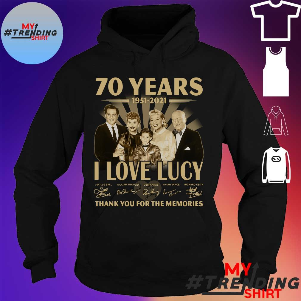 70 Years 1951 2021 I Love Lucy thank you for the memories hoodie