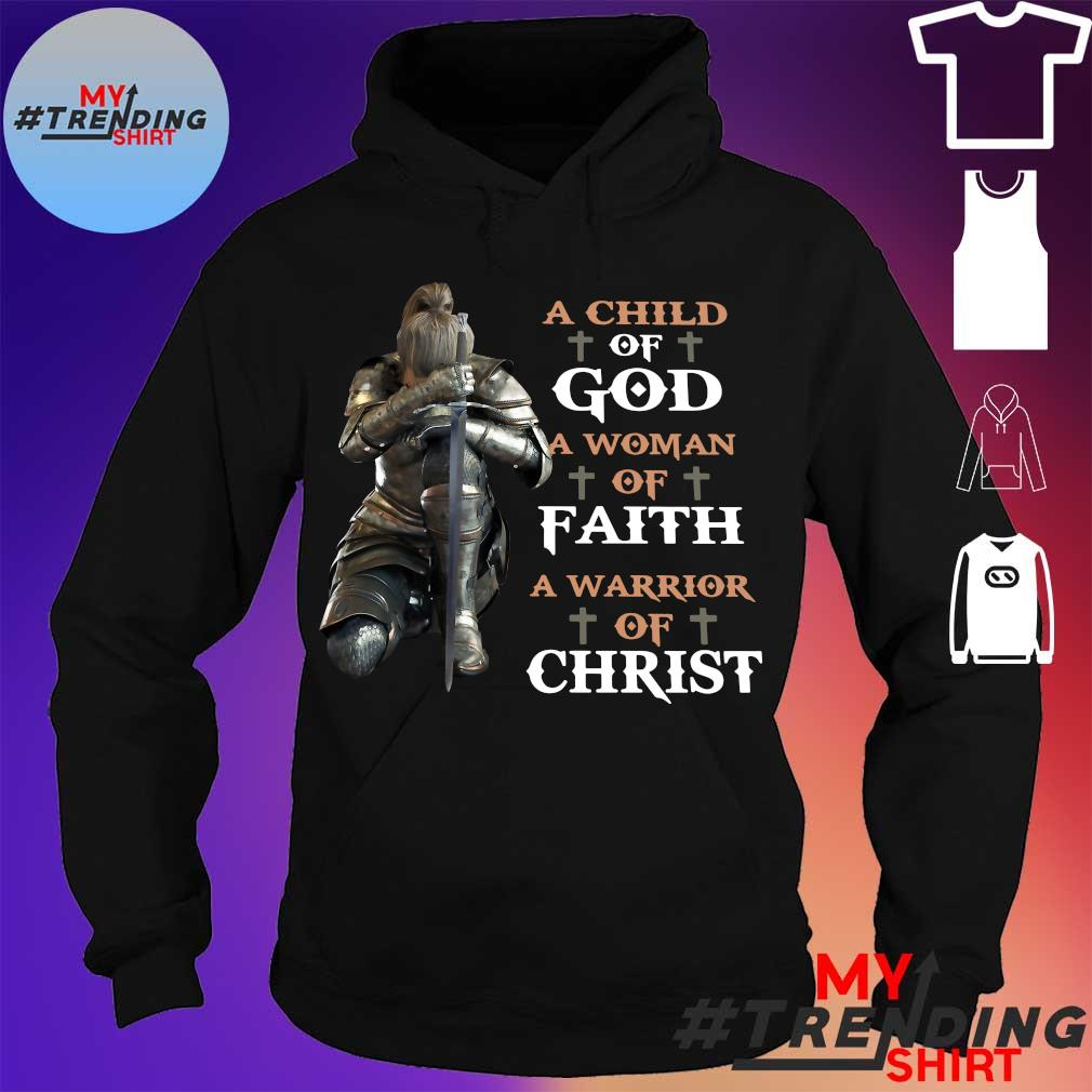 A child of God a woman of faith a warrior of christ hoodie