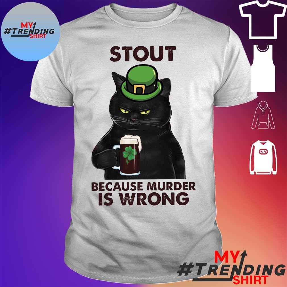 Black cat stout because murder is wrong shirt