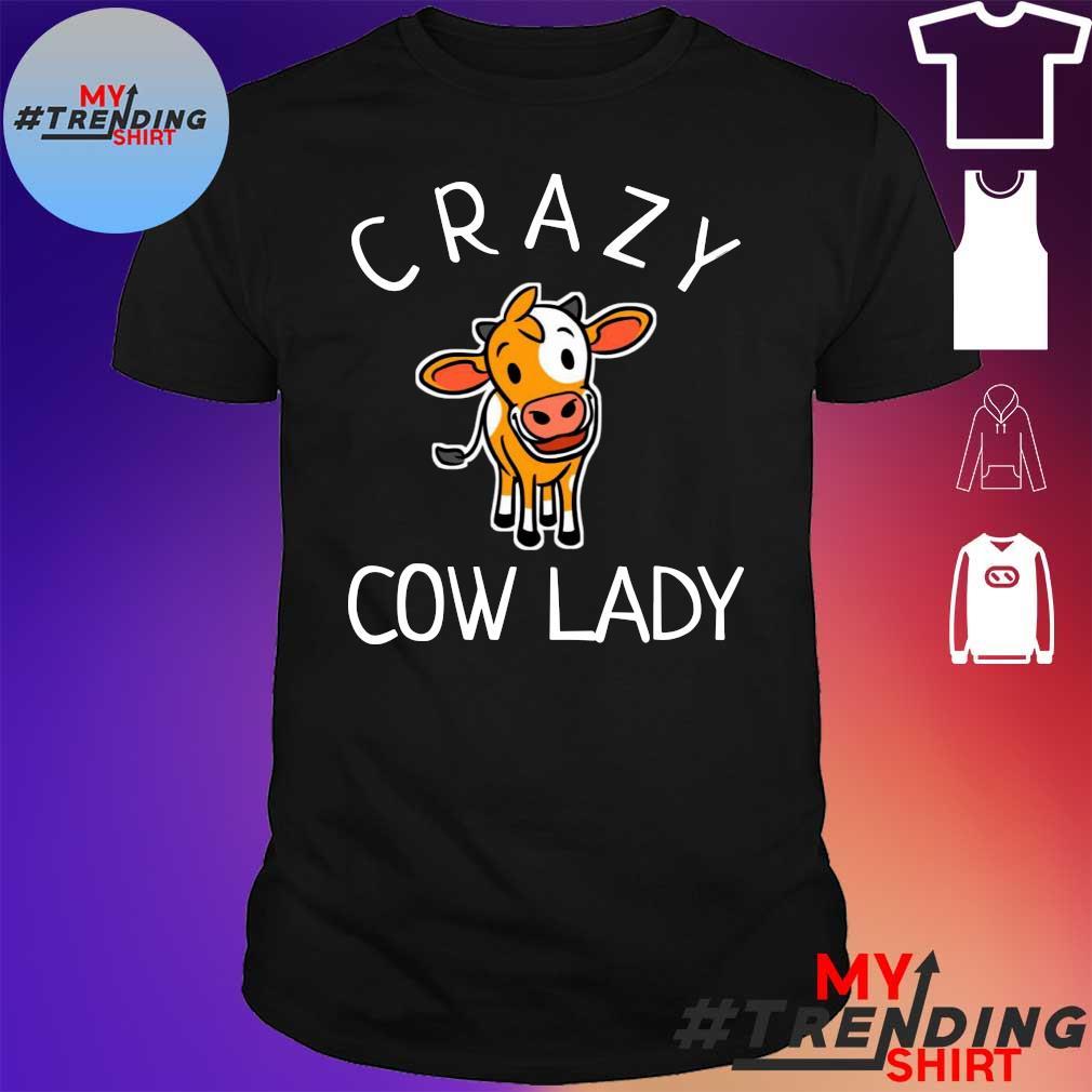 Crazy cow lady shirt