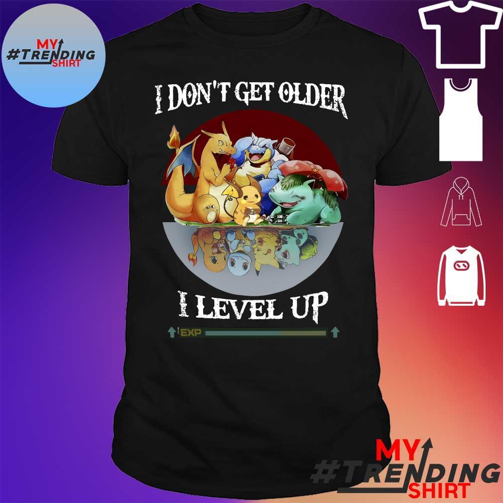 Funny Pokemon Character I Don't Get Older I Level Up EXP shirt