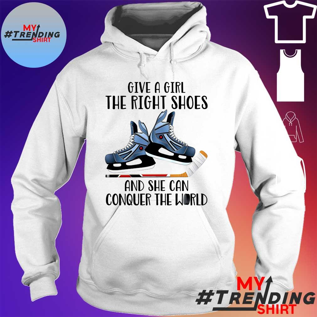Give a Girl the right shoes and she can conquer the World hoodie