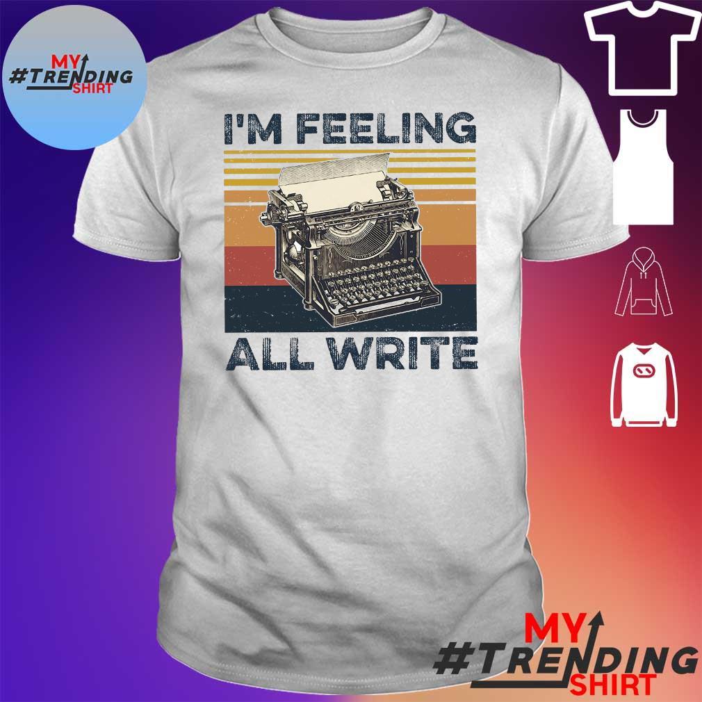 I'm feeling all write vintage shirt