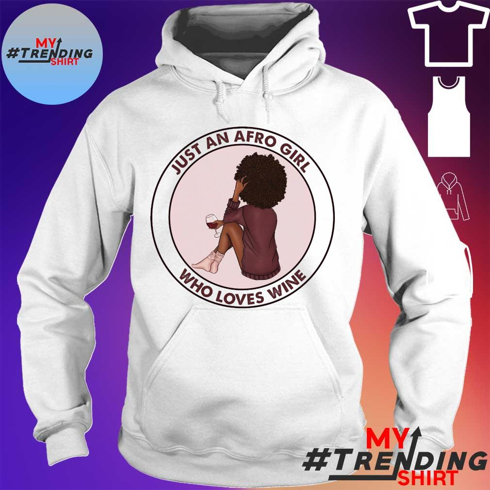 Just an afro girls who loves wine hoodie