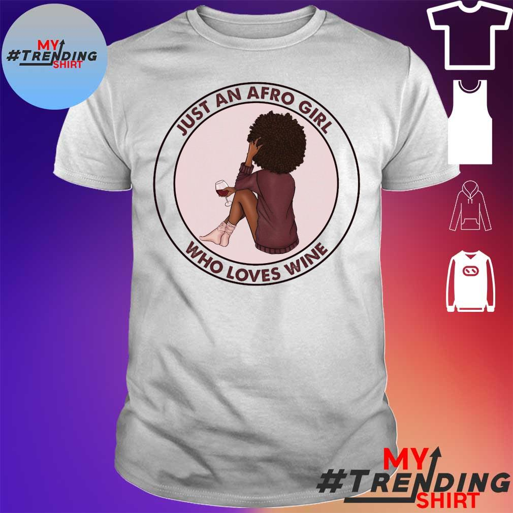 Just an afro girls who loves wine shirt