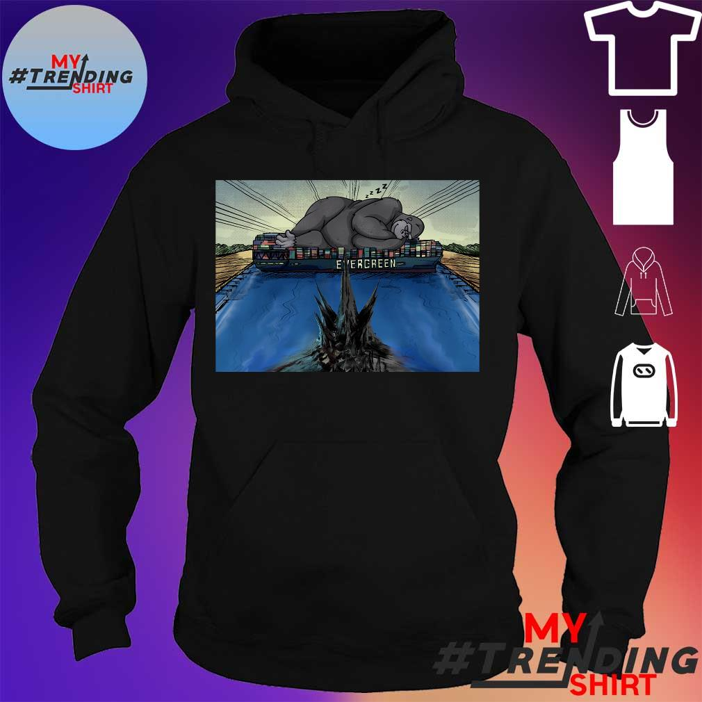 King Kong Vs Godzilla At Suez Canal Evergreen hoodie