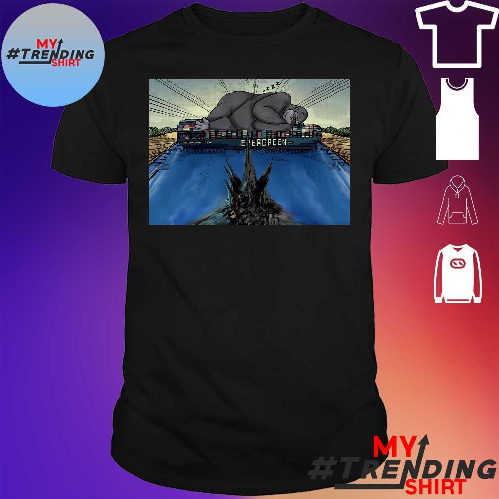 King Kong Vs Godzilla At Suez Canal Evergreen shirt