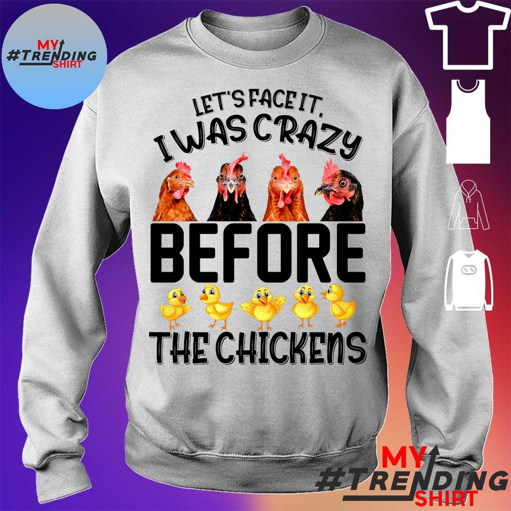 Let's face it i was crazy before the chickens sweater