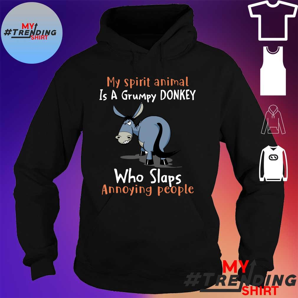My spirit animal is a grumpy donkey who slaps annoying people hoodie