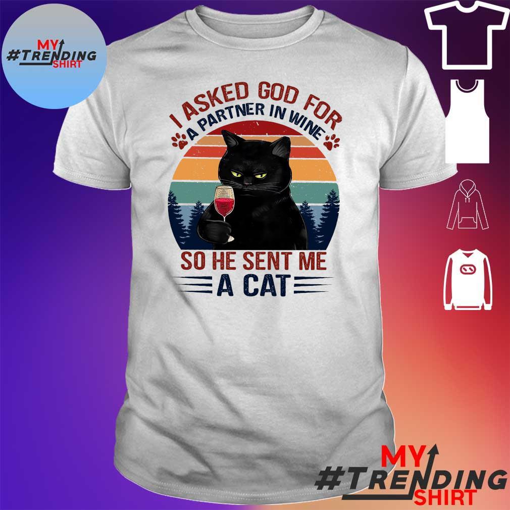Black cat i asked god for a partner in wine so he sent me a cat vintage shirt