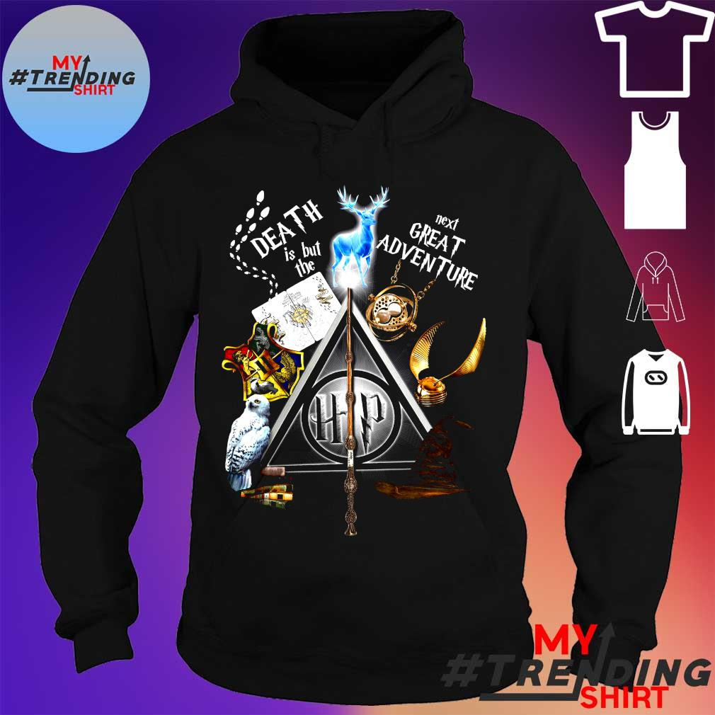 Death is but the next great adventure hoodie