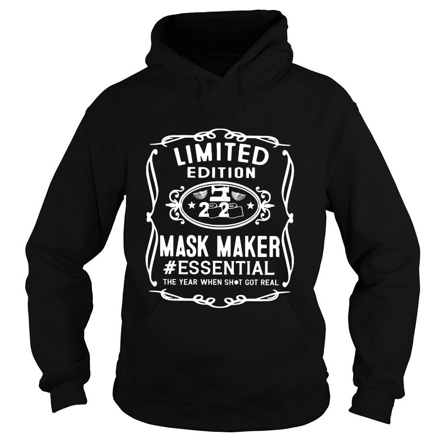 Limited Edition mask maker #Essential the year when shit got real s -hoodie