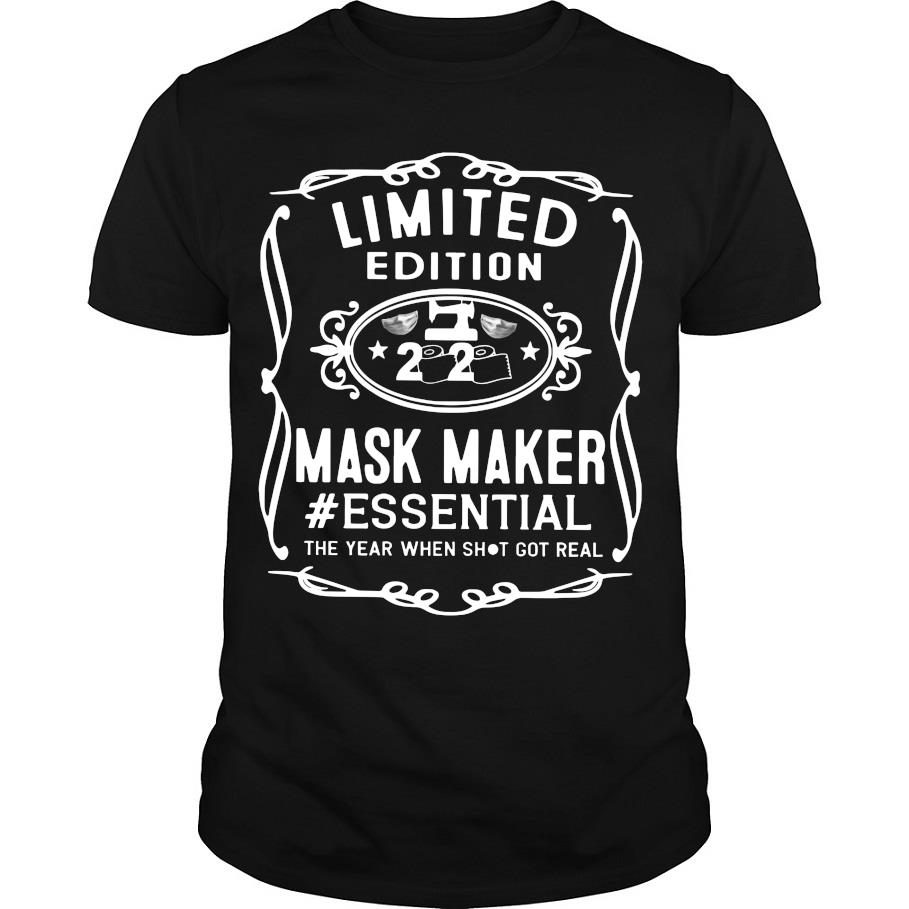 Limited Edition mask maker #Essential the year when shit got real shirt