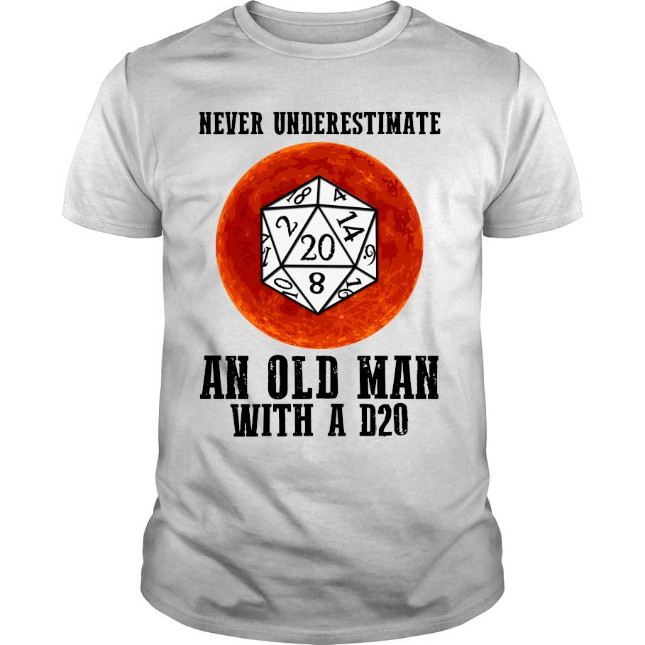 Never underestimate an old man with a d20 shirt