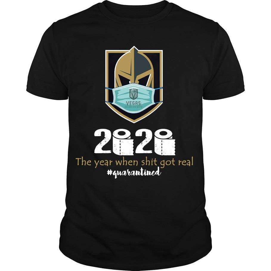 Vegas Golden Knights 2020 the year when shit got real #quarantined shirt
