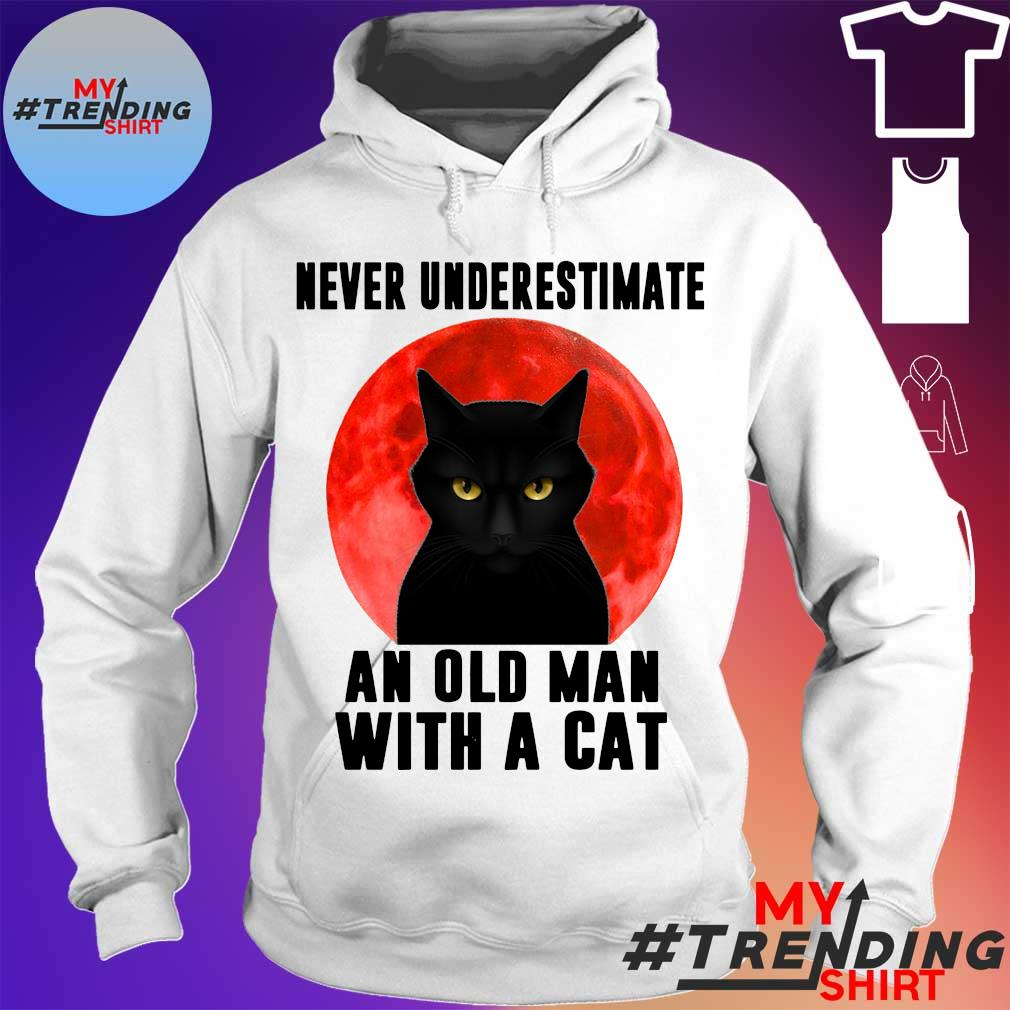 Black cat never Underestimate an old man with a cat s hoodie
