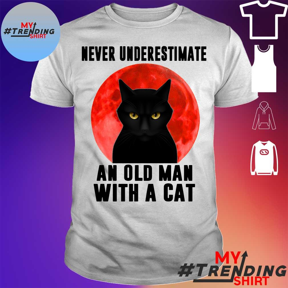 Black cat never Underestimate an old man with a cat shirt