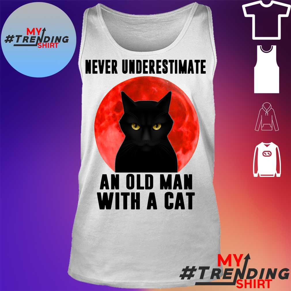 Black cat never Underestimate an old man with a cat s tank top