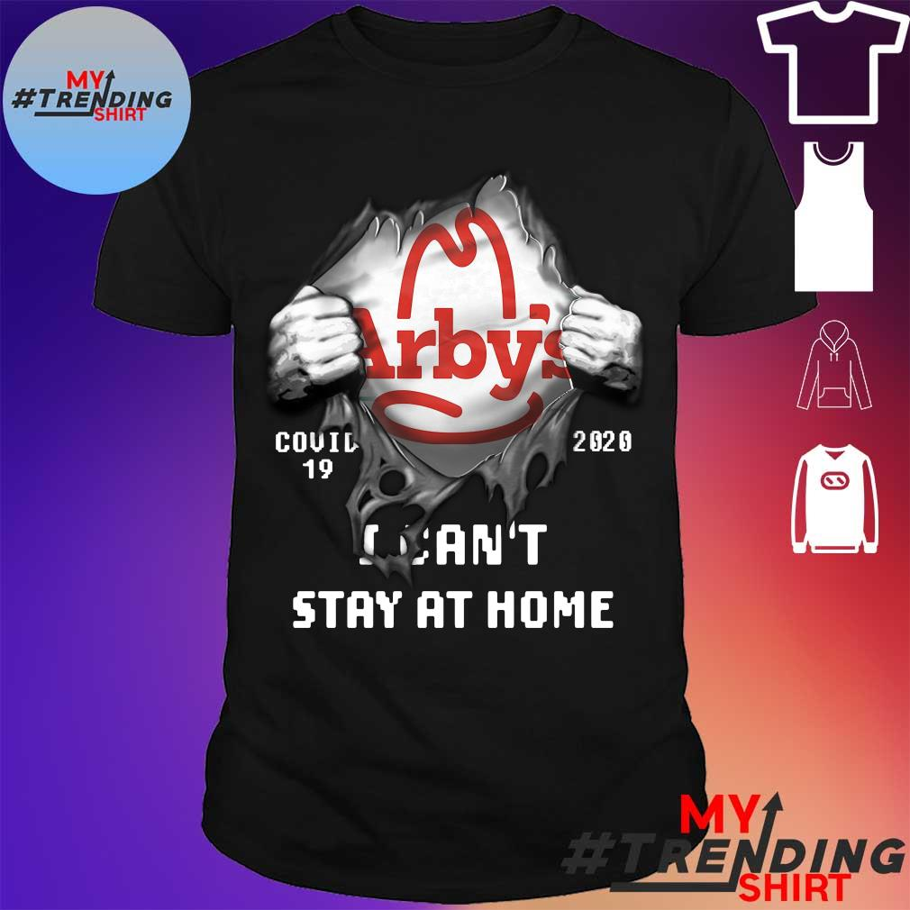 Blood inside me Arby's covid-19 2020 I can't stay at home shirt