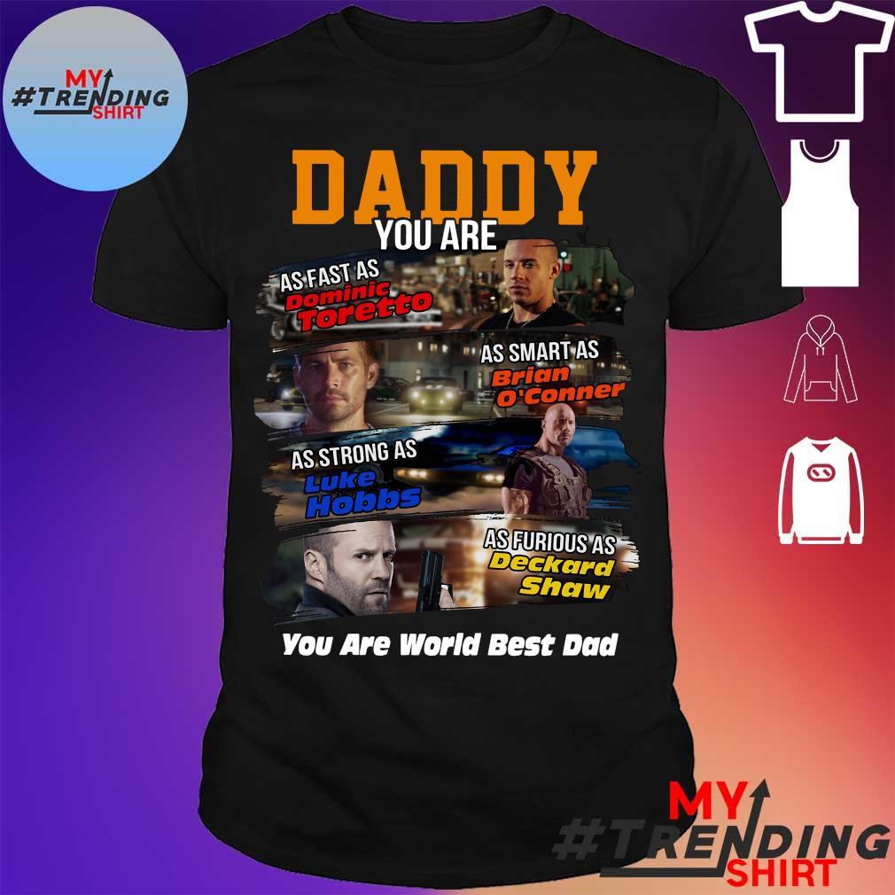 Daddy You are as fast as Dominic Toretto as smart as Brian O'conner shirt