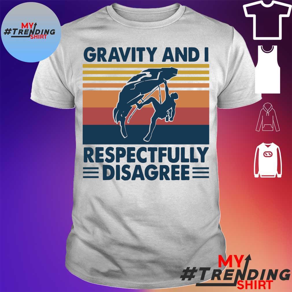 Gravity and I respectfully disagree vintage shirt
