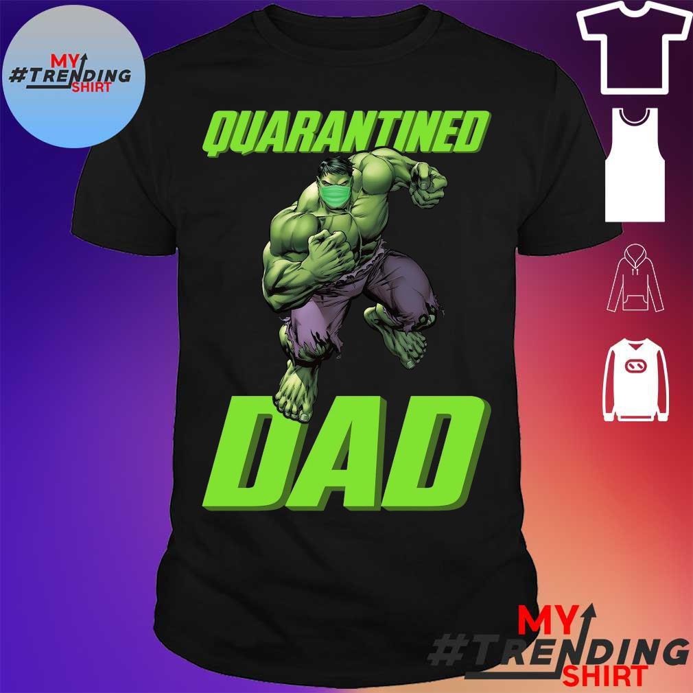 Hulk face mask Quarantined Dad shirt