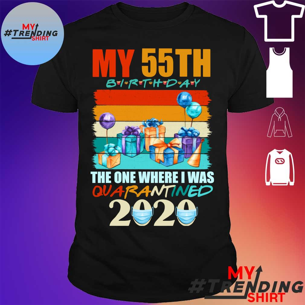 My 55th birthday the one where i was quarantined 2020 mask vintage shirt