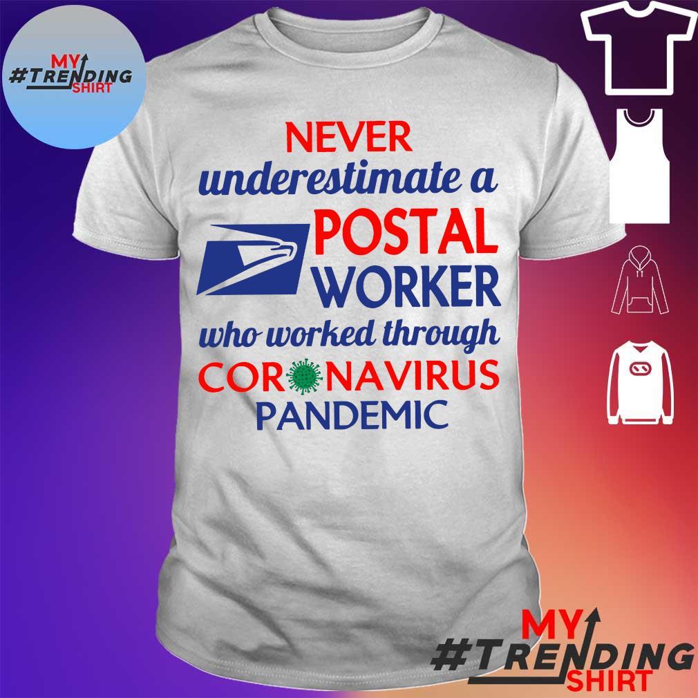 Never underestimate a postal worker who worked through coronavirus pandemic shirt