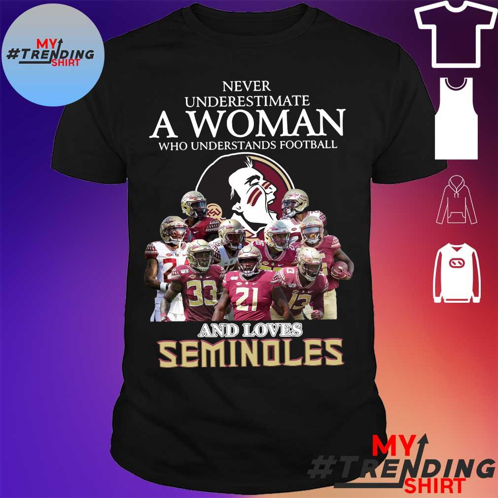 never underestimate a Woman who understands football and loves Seminoles shirt