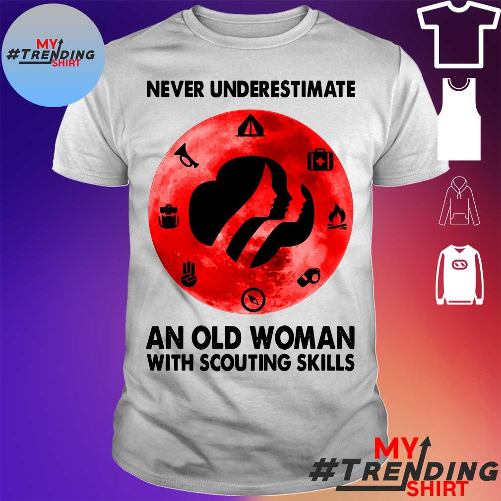 Never underestimate an old Woman tith scouting skills shirt