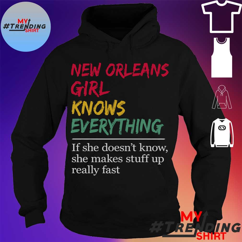 New Orlean Girl knows everything if She doesn't know s hoodie