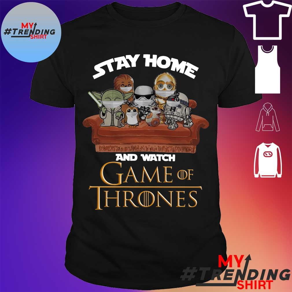 Star Wars Characters chibi Stay home and watch Game Of Thrones shirt