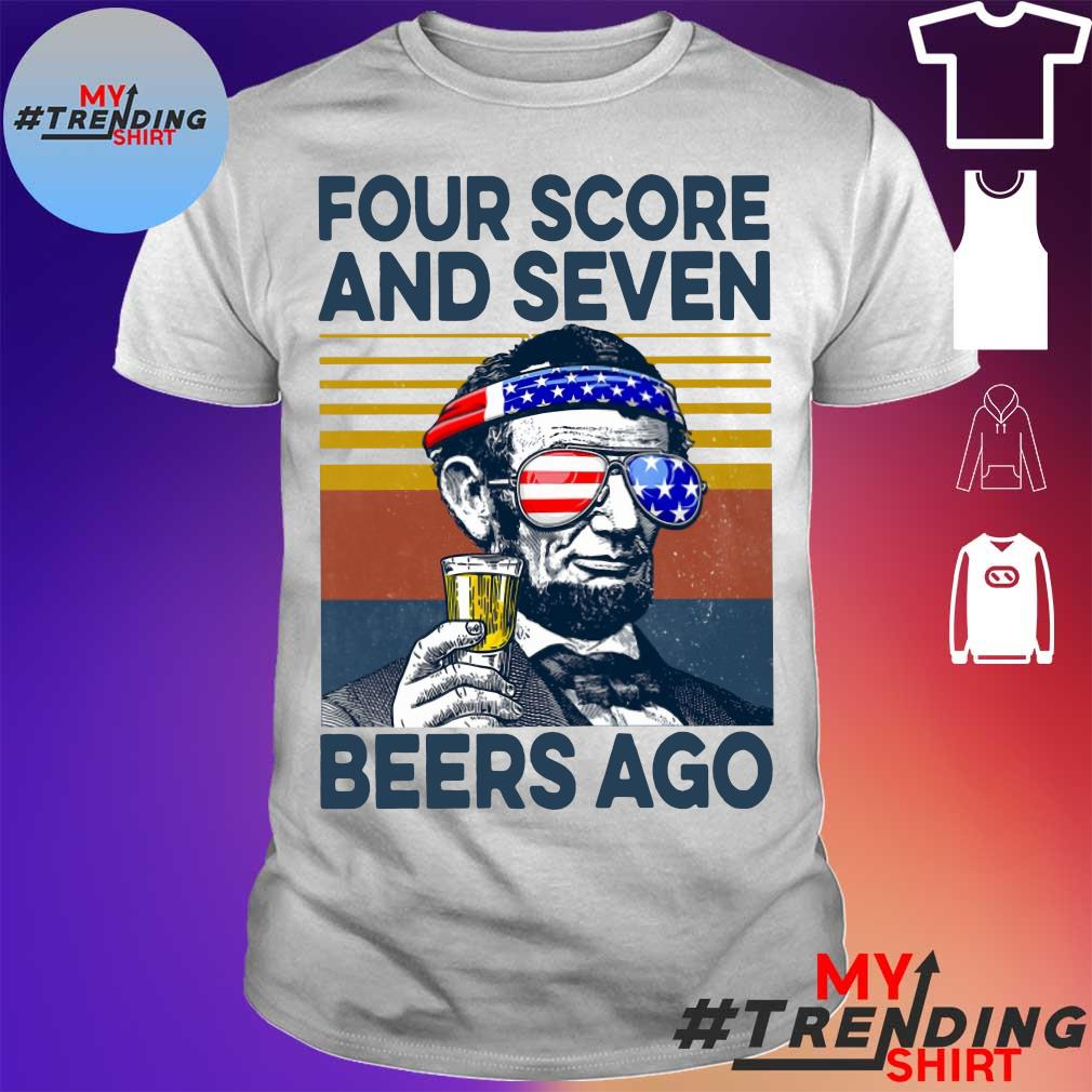 ABE Lincoln Four score and seven beers ago vintage shirt