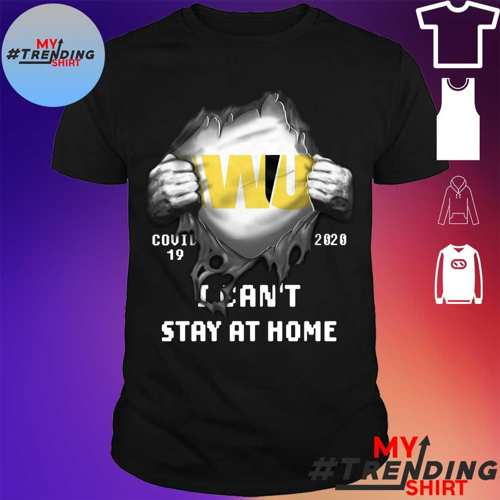 Blood inside Me Western Union covid-19 2020 I can't stay at home shirt