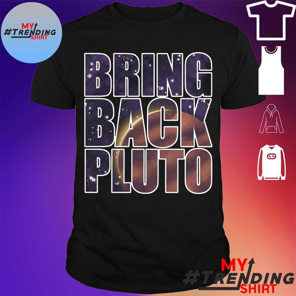 Bring Back Pluto shirt