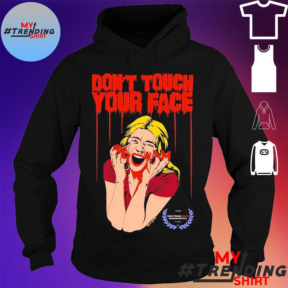 Don't Touch Your Face 2 won at the Hollywood Blood Horror Festival s hoodie