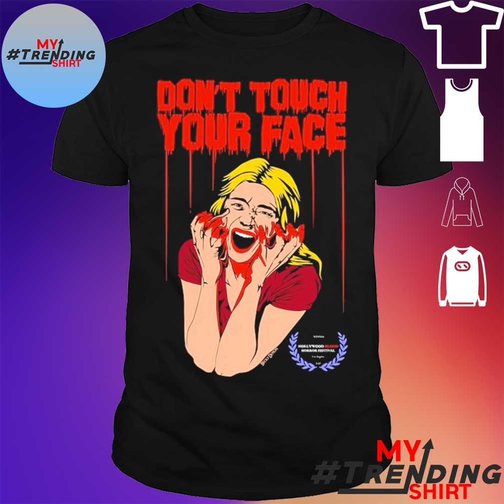 Don't Touch Your Face 2 won at the Hollywood Blood Horror Festival shirt
