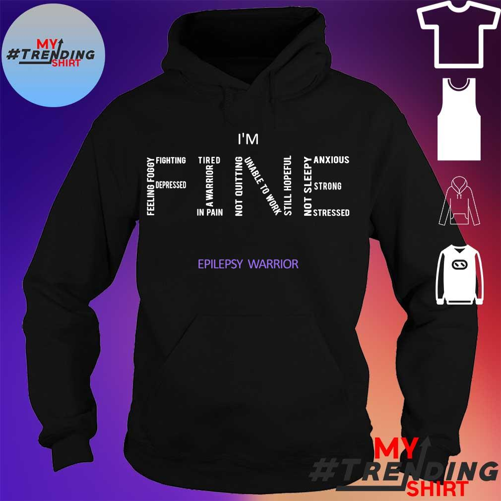 I'm Fine Epilepsy warrior s hoodie
