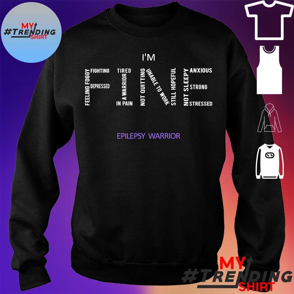 I'm Fine Epilepsy warrior s sweater