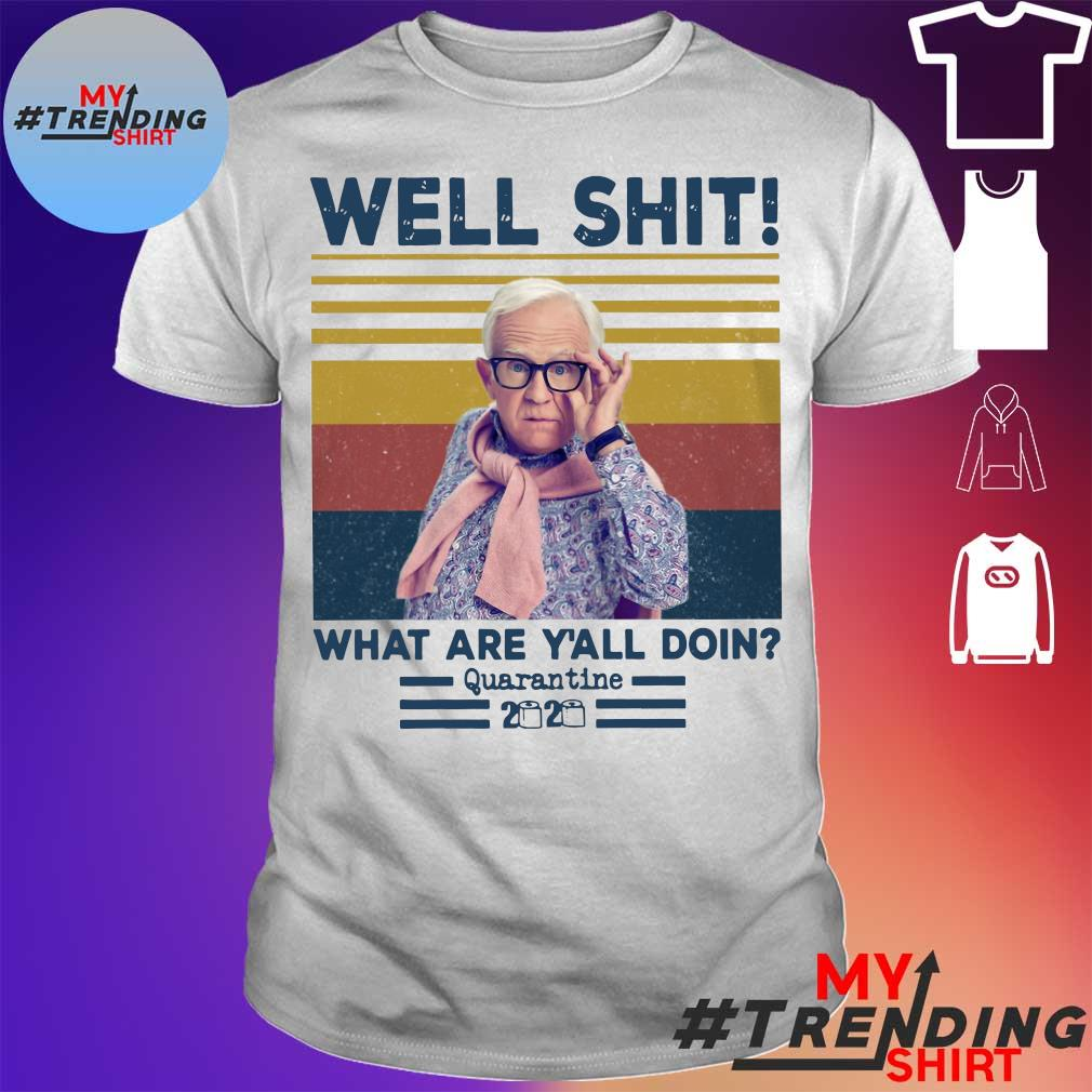 Leslie Jordan well shit what are y'all doing Quarantine 2020 vintage shirt