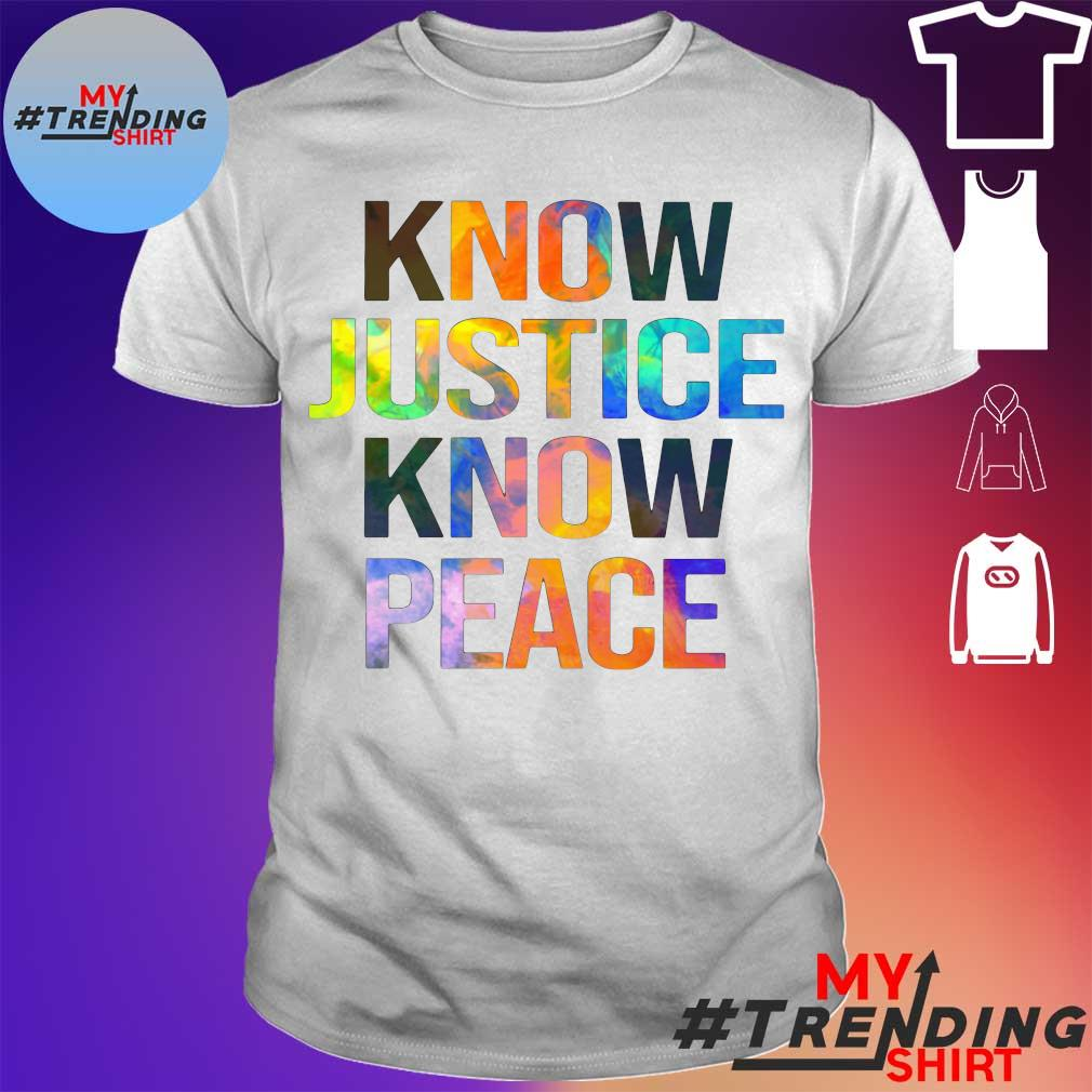 LGBT Know Justice know peace shirt