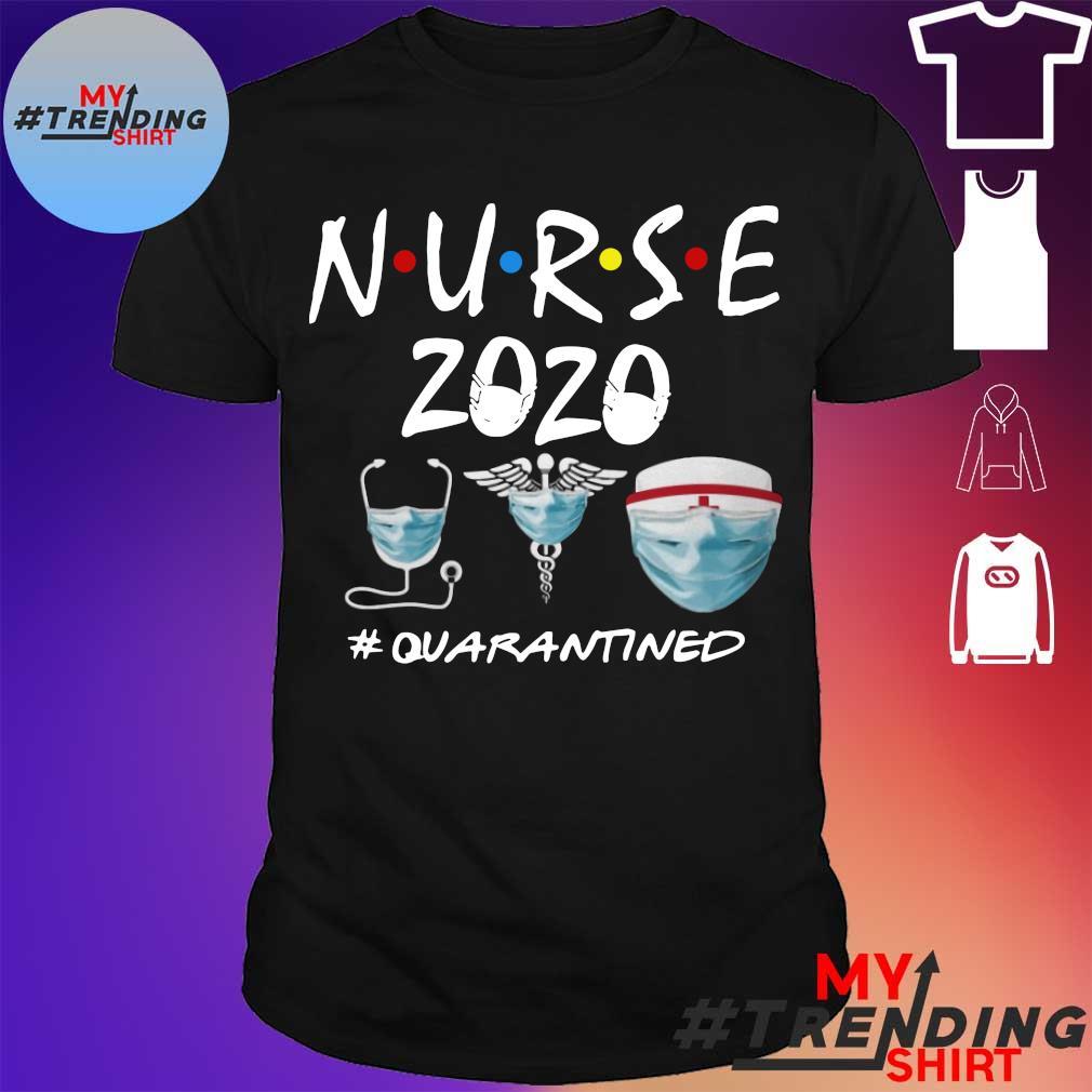 Nurse 2020 #quarantined shirt