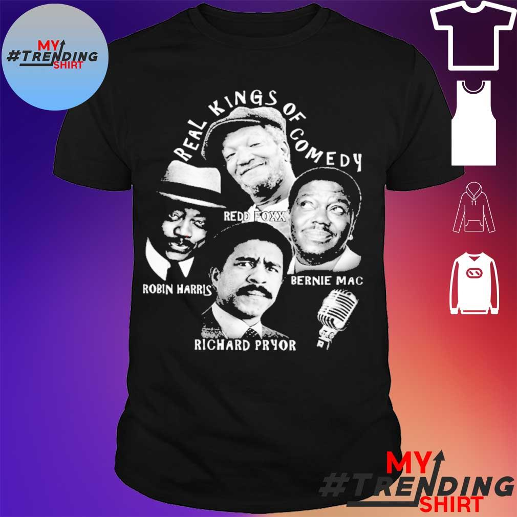 Real kings of comedy redd foxx robin harris bernie mac richard pryor Shirt