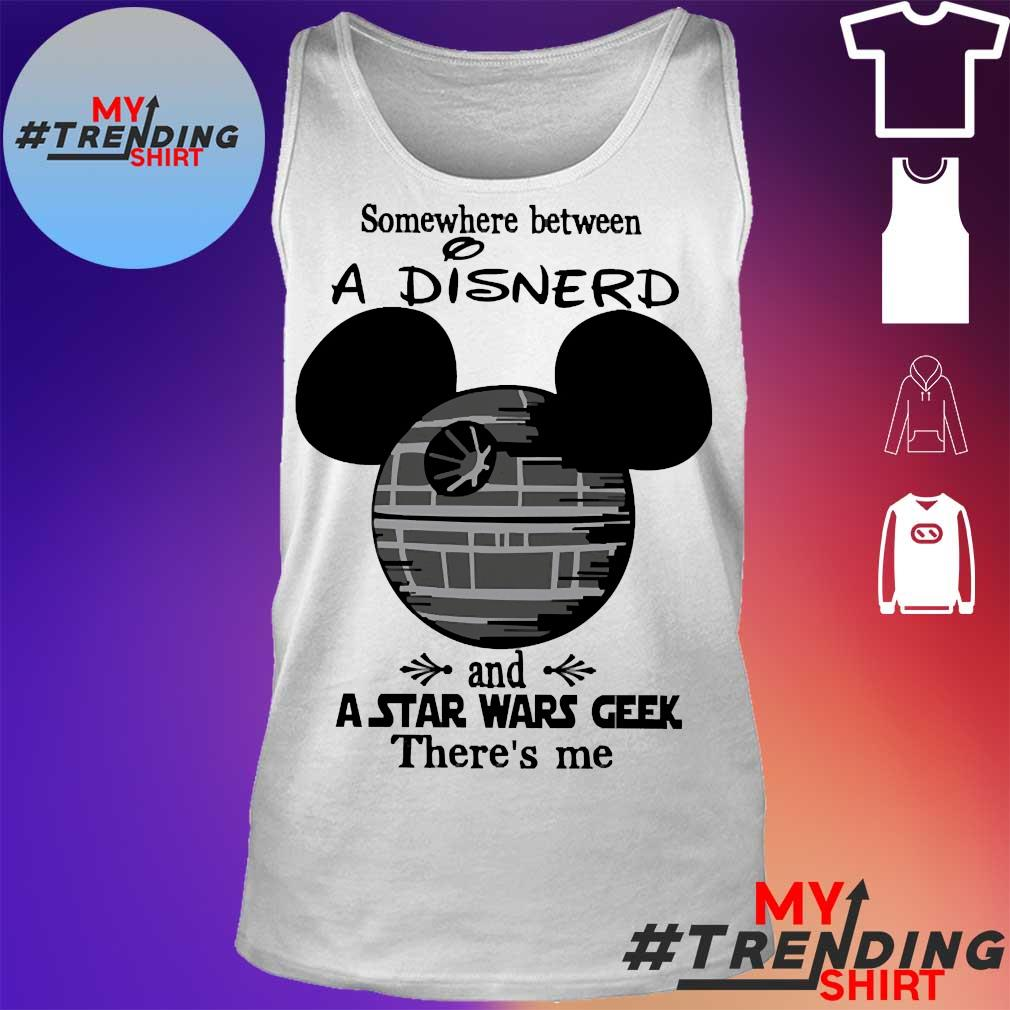Somewhere between a Disnerd and a Star Wars geek there's me s tank top