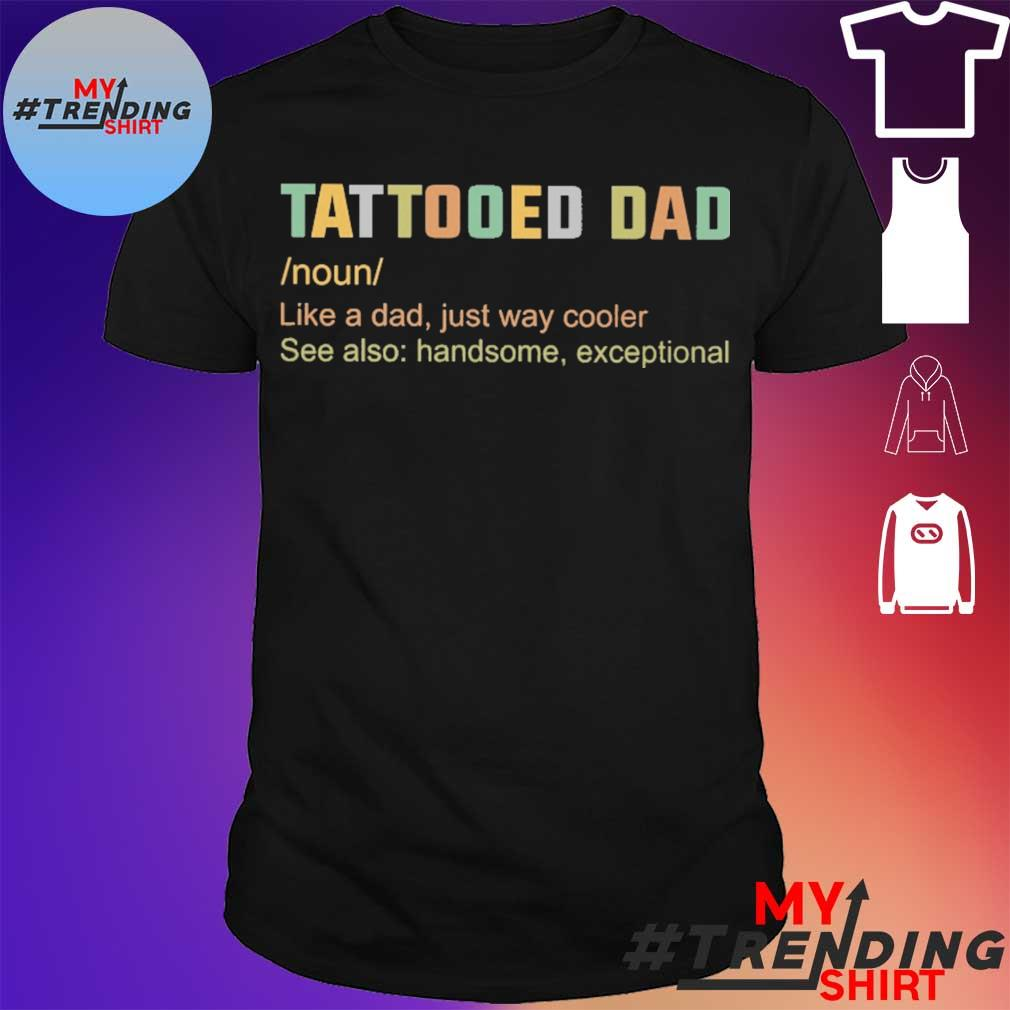 Tattooes Dad definition Shirt